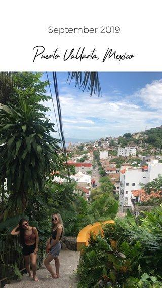 Puerto Vallarta, Mexico September 2019
