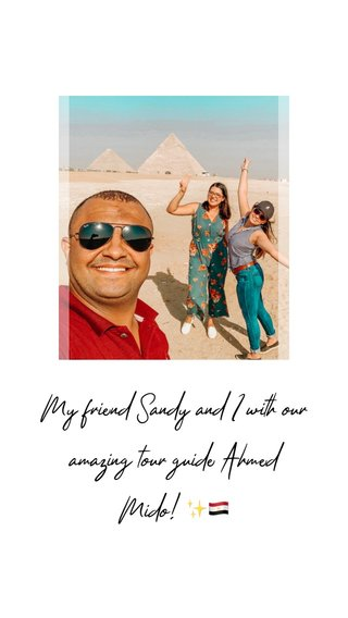 My friend Sandy and I with our amazing tour guide Ahmed Mido! ✨🇪🇬