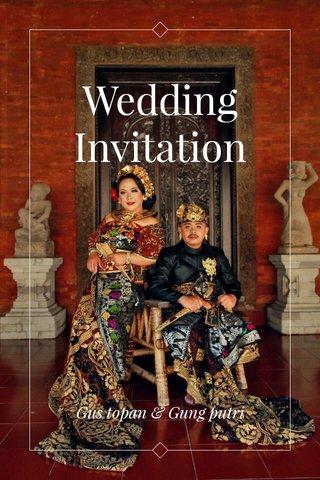 Wedding Invitation Gus topan & Gung putri