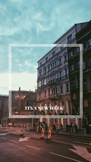 ITS A NEW WEEK