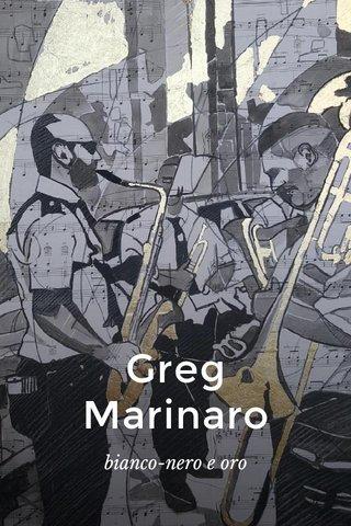 Greg Marinaro bianco-nero e oro