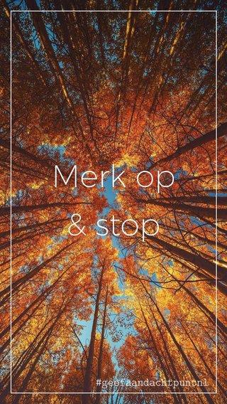 Merk op & stop #geefaandachtpuntnl