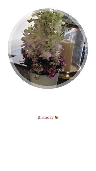 Birthday 💐