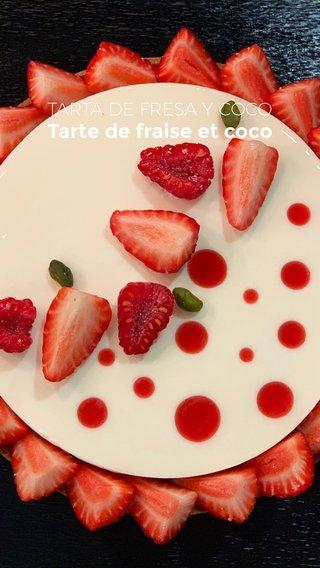 Tarte de fraise et coco TARTA DE FRESA Y COCO