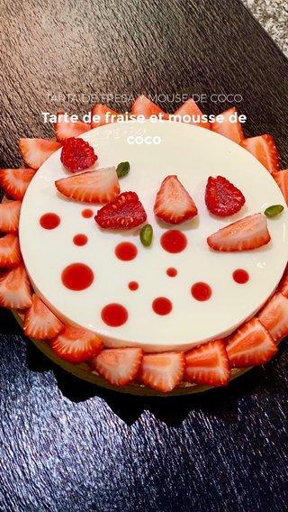 Tarte de fraise et mousse de coco TARTA DE FRESA Y MOUSE DE COCO
