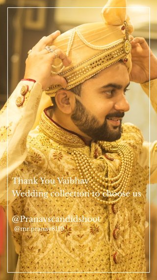 Thank You Vaibhav Wedding collection to choose us @Pranavscandidshoot @mr.pranav8119