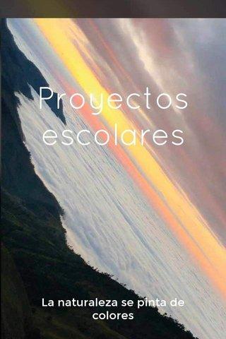 Proyectos escolares La naturaleza se pinta de colores