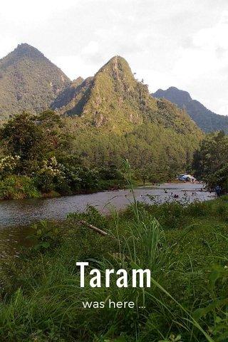 Taram was here ...