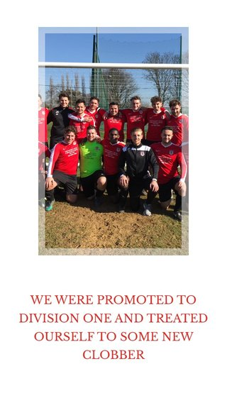 WE WERE PROMOTED TO DIVISION ONE AND TREATED OURSELF TO SOME NEW CLOBBER