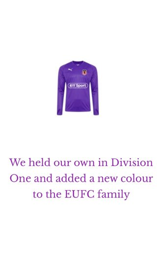 We held our own in Division One and added a new colour to the EUFC family