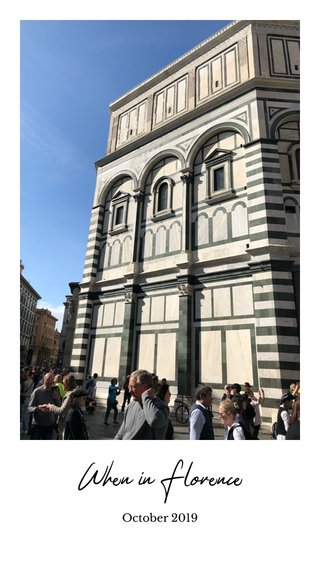 When in Florence October 2019