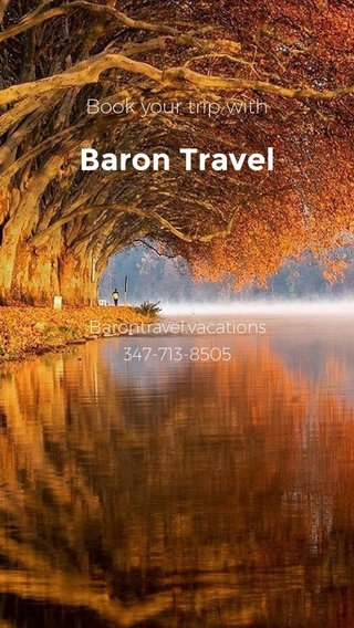 Baron Travel Book your trip with Barontravel.vacations 347-713-8505