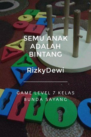 SEMU ANAK ADALAH BINTANG RizkyDewi GAME LEVEL 7 KELAS BUNDA SAYANG