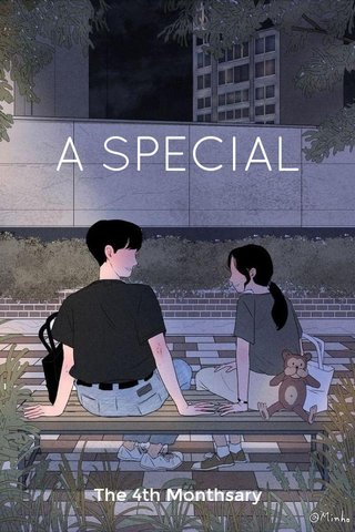 A SPECIAL The 4th Monthsary