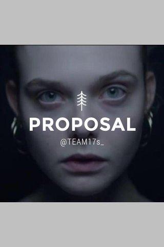 PROPOSAL @TEAM17s_