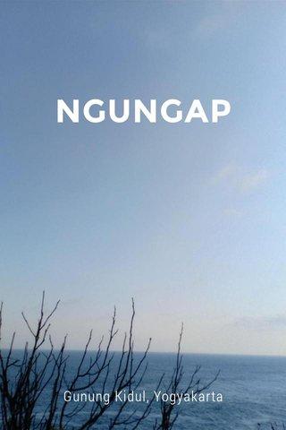 NGUNGAP Gunung Kidul, Yogyakarta