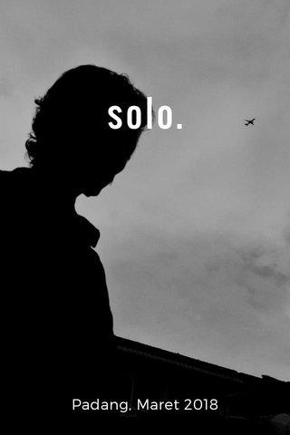 solo. Padang, Maret 2018