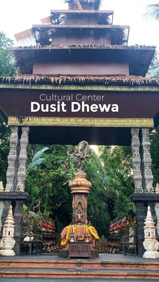 Dusit Dhewa Cultural Center