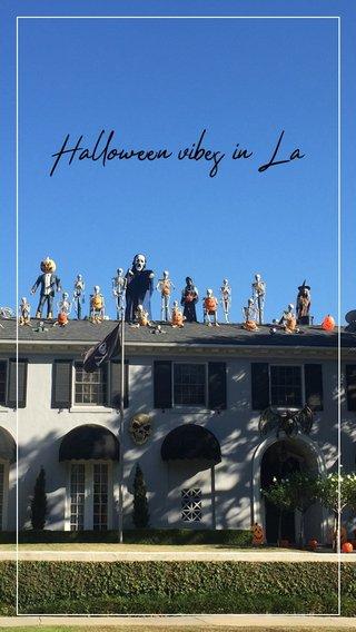 Halloween vibes in La