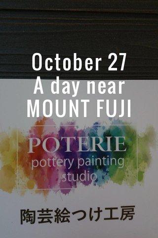 October 27 A day near MOUNT FUJI