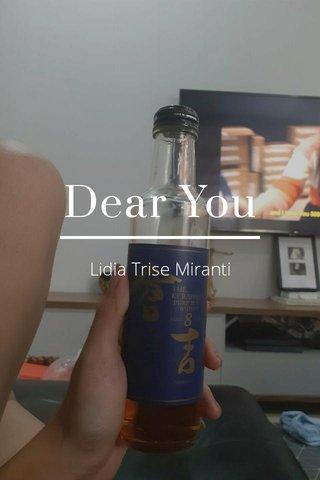 Dear You Lidia Trise Miranti