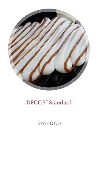 "DFCC 7"" Standard Rm 40.00"