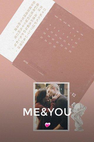 ME&YOU 💗