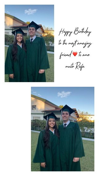 Happy Birthday to the most amazing friend ❤️ te amo muito Rafa