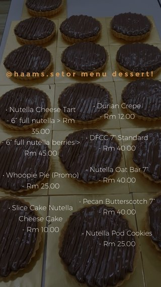 "@haams.setor menu dessert! • Nutella Cheese Tart - 6"" full nutella > Rm 35.00 - 6"" full nutella berries > Rm 45.00 • Whoopie Pie (Promo) - Rm 25.00 • Slice Cake Nutella Cheese Cake - Rm 10.00 • Durian Crepe - Rm 12.00 • DFCC 7"" Standard - Rm 40.00 • Nutella Oat Bar 7"" - Rm 40.00 • Pecan Butterscotch 7"" - Rm 40.00 • Nutella Pod Cookies - Rm 25.00"