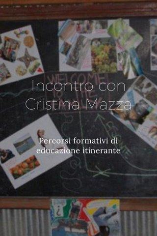 Incontro con Cristina Mazza Percorsi formativi di educazione itinerante