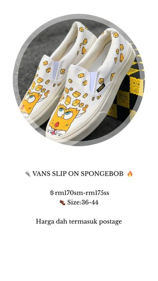 👟 VANS SLIP ON SPONGEBOB 🔥 💲rm170sm-rm175ss 👞 Size:36-44 Harga dah termasuk postage