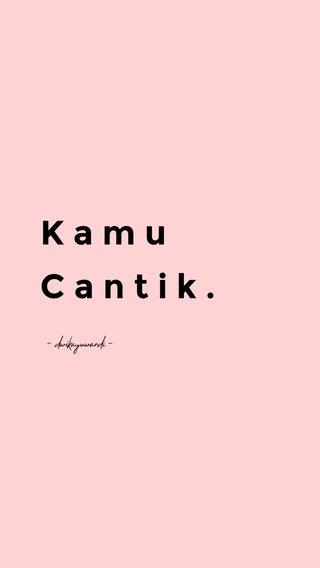 K a m u C a n t i k . - dwikayuwardi -