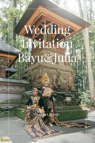 Wedding Invitation Bayu&Julia -09.11.2019-
