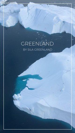 GREENLAND BY SILA GREENLAND