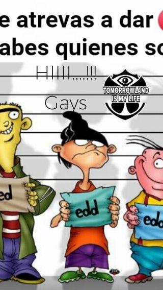 HIIII....!!! Gays