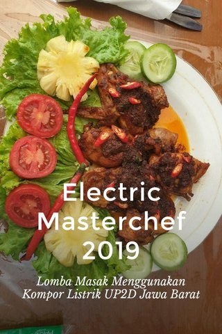 Electric Masterchef 2019 Lomba Masak Menggunakan Kompor Listrik UP2D Jawa Barat