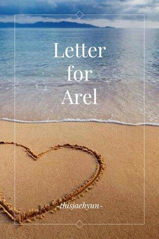 Letter for Arel -thisjaehyun-