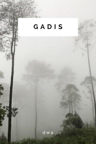 GADIS dwa