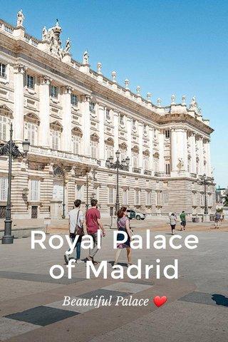 Royal Palace of Madrid Beautiful Palace ❤