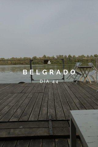 BELGRADO DÍA 44
