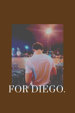 FOR DIEGO. 2019
