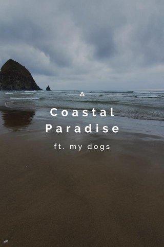Coastal Paradise ft. my dogs