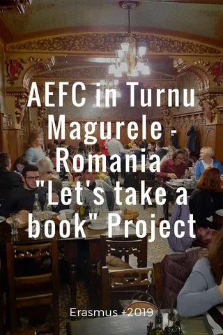 "AEFC in Turnu Magurele - Romania ""Let's take a book"" Project Erasmus +2019"