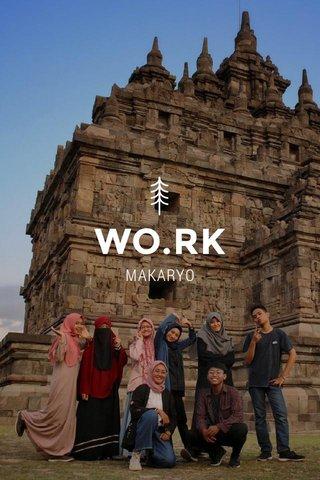 WO.RK MAKARYO