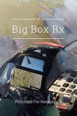 Big Box Rx Prescribed Fire Management