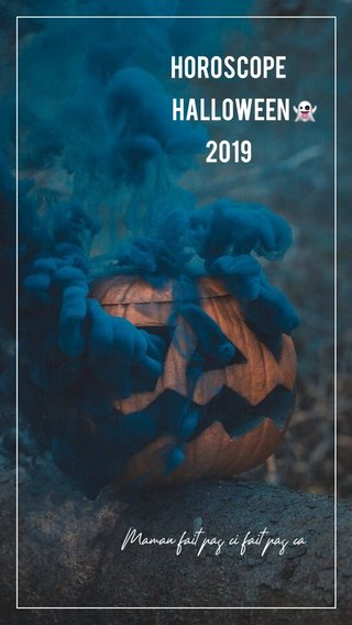 Horoscope Halloween 👻 2019 Maman fait pas ci fait pas ça