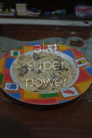 alat superpower