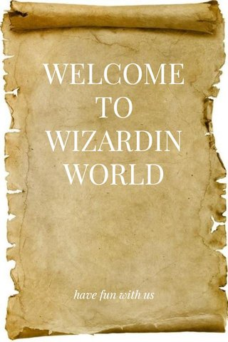 WELCOME TO WIZARDINWORLD have fun with us