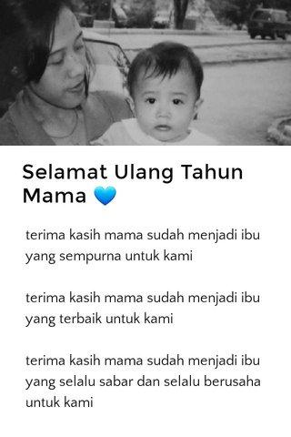 Selamat Ulang Tahun Mama 💙