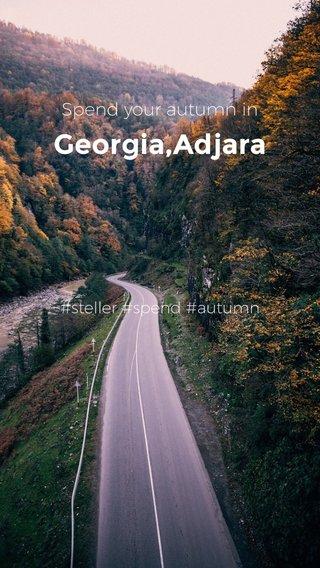 Georgia,Adjara Spend your autumn in #steller #spend #autumn